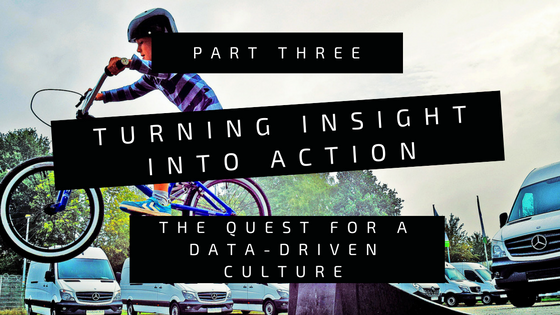 Turning Insight into Action: The Quest for a Data-Driven Culture